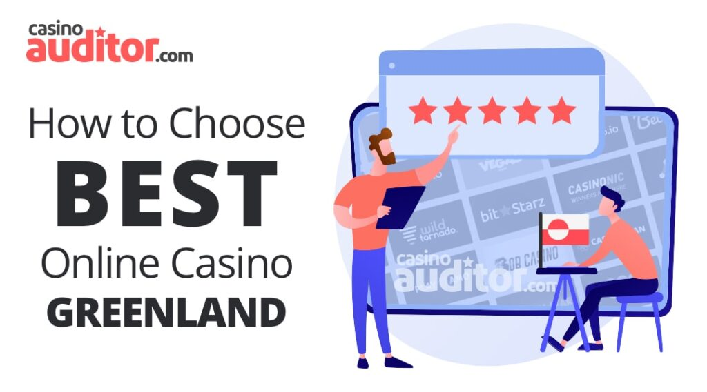 How to Choose Best Online Casino Greenland