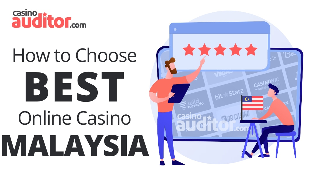 How to Choose Best Online Casino Malaysia